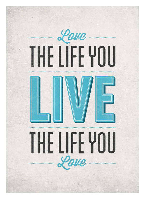 love-the-life-you-live