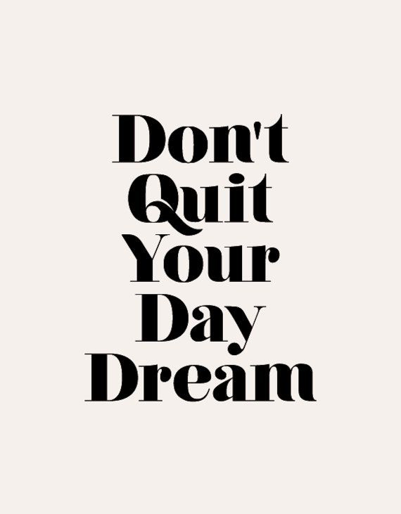 inspirational-quotes-don't-quit-your-day-dream