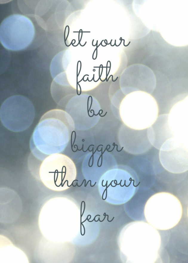 inspirational-quotes-faith-bigger-than-fear